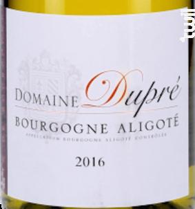 Bourgogne Aligoté - Domaine Dupré - 2017 - Blanc