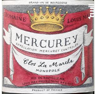 Mercurey Clos la Marche Monopole - Louis Max - 2015 - Rouge