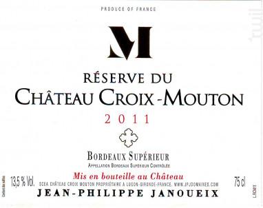 RESERVE du CHÂTEAU CROIX MOUTON - Château Croix-Mouton - 2011 - Rouge