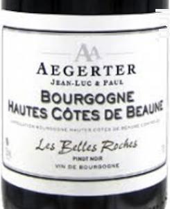 Hautes Côtes de Beaune - Les Belles Roches - Jean Luc et Paul Aegerter - 2017 - Rouge