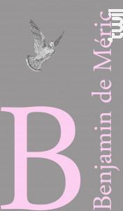 Le Benjamin de Méric - Château Méric et Chante l'oiseau - 2018 - Rosé
