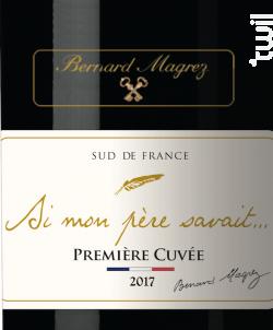 Si mon père savait... Première Cuvée - Bernard Magrez - 2017 - Rouge