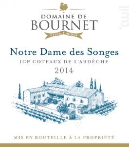 Notre Dame des Songes - Domaine de Bournet  IGP Ardèche - 2015 - Blanc