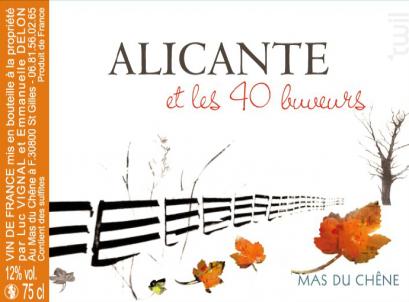 Alicante et les 40 buveurs - Mas du Chêne - 2015 - Rouge