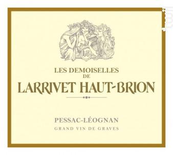 Demoiselles de Larrivet Haut-Brion - Château Larrivet Haut-Brion - 2013 - Rouge