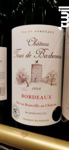 Château Tour de Barbereau - Château Tour de Barbereau - 2018 - Rouge