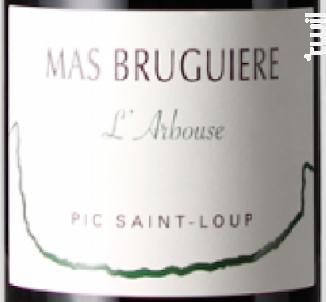L'arbouse - Mas Bruguière - 2010 - Rouge