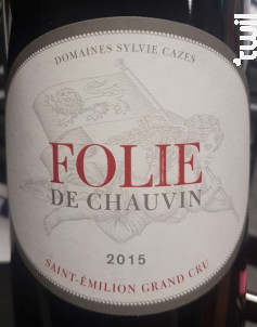Folie de Chauvin - Château Chauvin - 2015 - Rouge