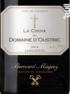La Croix du Domaine d'Oustric - Bernard Magrez - Domaine d'Oustric - 2012 - Rouge