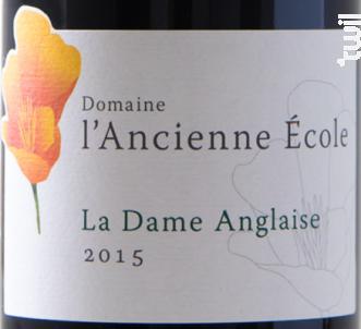La Dame Anglaise - Domaine l'Ancienne Ecole - 2015 - Rouge