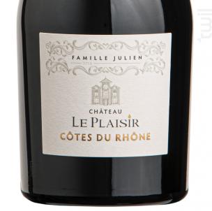 Côtes du Rhône - Château Le Plaisir - Famille Julien - 2020 - Rouge