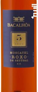 Bacalhôa Moscatel Roxo 5 Anos - Bacalhôa - Non millésimé - Blanc