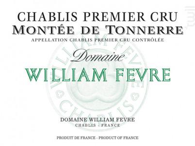 Chablis Premier Cru - Montée de Tonnerre - Domaine William Fevre - 2014 - Blanc