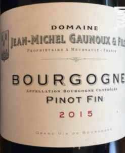 BOURGOGNE Pinot Fin - Domaine Jean-Michel Gaunoux - 2015 - Rouge