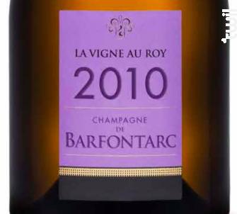LA VIGNE AU ROY - Champagne de Barfontarc - 2010 - Effervescent