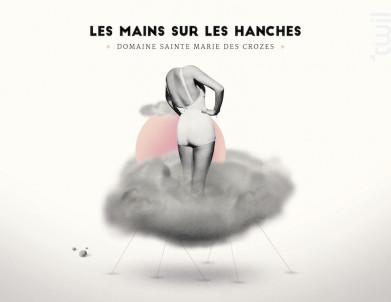 Les Mains sur les Hanches - Domaine Sainte Marie des Crozes - 2018 - Rouge