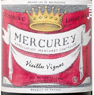 Mercurey • Vieilles vignes - Louis Max - 2018 - Rouge