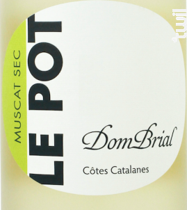 LE POT DOM BRIAL MUSCAT SEC - Vignobles Dom Brial - 2018 - Blanc