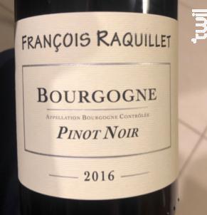 Bourgogne Pinot Noir - Domaine François Raquillet - 2017 - Rouge