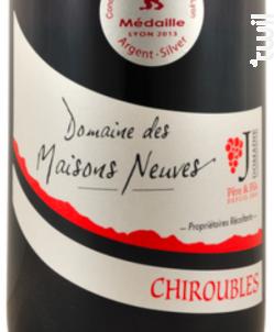 Chiroubles - Domaine des Maisons Neuves - 2017 - Rouge