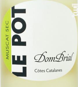 LE POT DOM BRIAL MUSCAT SEC - Vignobles Dom Brial - 2017 - Blanc