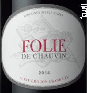 Folie de Chauvin - Château Chauvin - 2016 - Rouge
