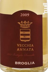 Vecchia Annata - Broglia - 2009 - Blanc