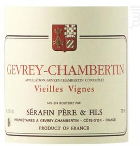 GEVREY CHAMBERTIN Vieilles Vignes - Sérafin Père & Fils - 2016 - Rouge