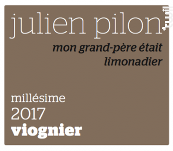 Mon grand-père était limonadier - Domaine Julien Pilon - 2017 - Blanc