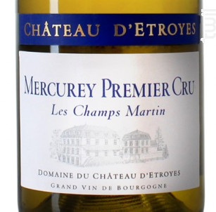Mercurey Premier Cru Les Champs Martin - Château d'Etroyes - 2018 - Blanc