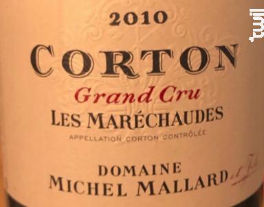 Corton Grand Cru Les Maréchaudes - Domaine Michel Mallard et Fils - 2010 - Rouge