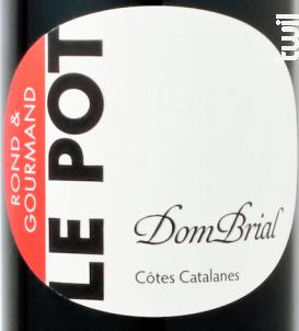 LE POT DOM BRIAL - Vignobles Dom Brial - 2017 - Rouge