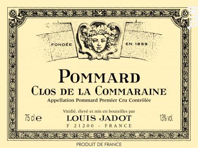 Pommard - Premier Cru - Clos de la Commaraine - Maison Louis Jadot - 2014 - Rouge