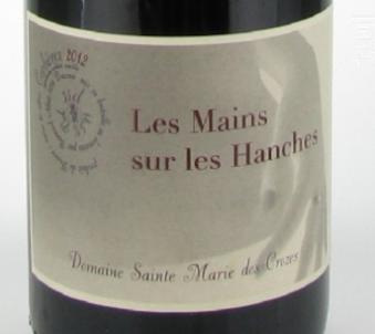 Les Mains sur les Hanches - Domaine Sainte Marie des Crozes - 2017 - Rouge