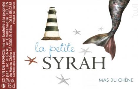 La petite syrah - Mas du Chêne - 2016 - Rouge