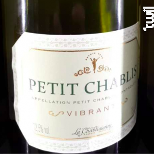 Vibrant - Petit Chablis - La Chablisienne - 2017 - Blanc