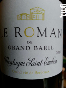 Le Roman de Grand Baril - Château Grand Baril et Réal Caillou - 2012 - Rouge