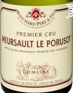 Meursault Premier Cru Le Porusot - Bouchard Père & Fils - 2016 - Blanc