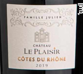 Côtes du Rhône - Château Le Plaisir - Famille Julien - 2019 - Rouge