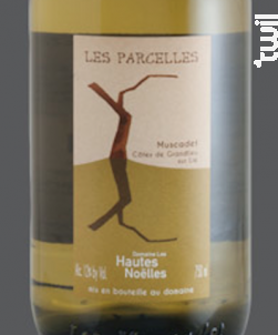 Muscadet Côtes de Grandlieu / lie - Les Parcelles - Domaine Les Hautes Noëlles - 2017 - Blanc