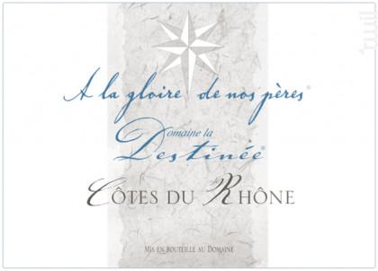 À la Gloire de nos Pères - Domaine la Destinée - 2012 - Rouge