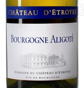 Bourgogne Aligoté - Château d'Etroyes - 2018 - Blanc