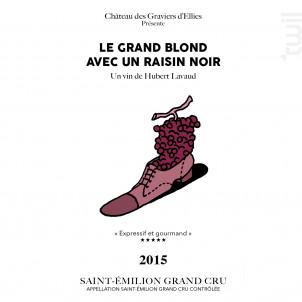 LE GRAND BLOND AVEC UN RAISIN NOIR - Château des Graviers d'Ellies - Cave à Film - 2015 - Rouge