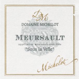 Meursault Sous La Velle - Domaine Michelot - 2016 - Blanc