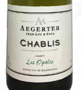 Chablis Les Opales - Jean Luc et Paul Aegerter - 2016 - Blanc
