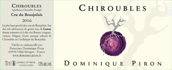 Chiroubles - Dominique Piron - 2016 - Rouge
