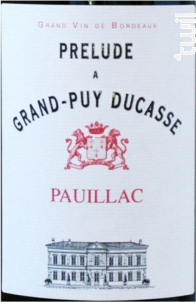 Prélude à Grand-Puy Ducasse - Château Grand-Puy Ducasse - 2014 - Rouge