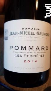 Pommard Les Perrières - Domaine Jean-Michel Gaunoux - 2015 - Rouge
