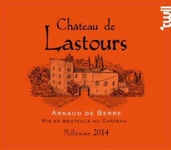 Château de Lastours - Arnaud de Berre - Château de Lastours - 2015 - Rouge