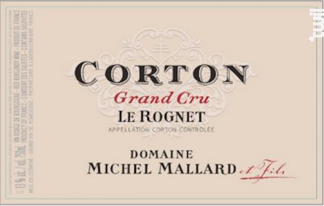 Corton Grand Cru Le Rognet - Domaine Michel Mallard et Fils - 2006 - Rouge